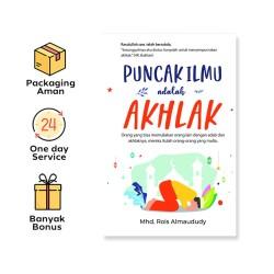 Puncak Ilmu Adalah Akhlak (Syalmahat Publishing)