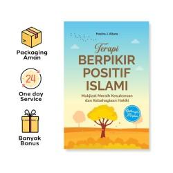 Terapi Berpikir Positif Islami: Mukjizat Meraih Kesuksesan Dan Kebahagiaan Hakiki (Araska Publisher)