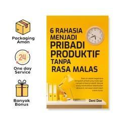 6 Rahasia Menjadi Pribadi Produktif Tanpa Rasa Malas (Araska Publisher)