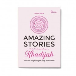 AMAZING STORIES KHADIJAH // PUSTAKA AL-USWAH