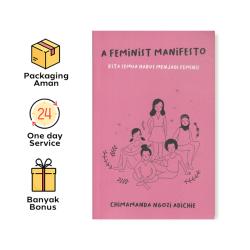 Buku A Feminist Manifesto: Kita Semua Harus Menjadi Feminis (Chimamanda Ngozi Adichie)