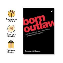 Born Outlaw: 33 Catatan Tentang Mafia, Kartel, Pembangkang Dan Anarkis