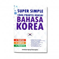 Bahasa Korea: Super Simple Cara Praktis Kuasai