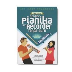 Trik Cepat Belajar Pianika Dan Recorder Tanpa Guru