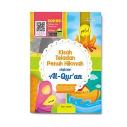Kisah Teladan Penuh Hikmah Dalam Al'Quran
