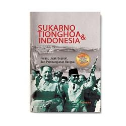 Sukarno, Tionghoa & Indonesia