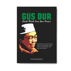Gus Dur : Jejak Bijak Sang Guru Bangsa