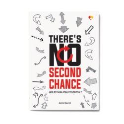There'S No Second Chance: Jadi Pemain Atau Penonton?