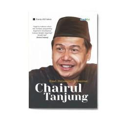 Kisah, Perjuangan, & Inspirasi Chairul Tanjung
