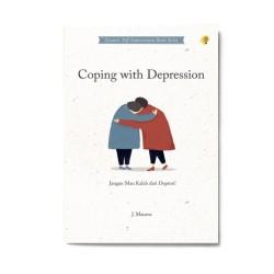 Coping With Depression: Jangan Mau Kalah Dari Depresi!