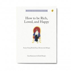 How To Be Rich, Loved, And Happy