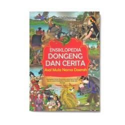 Ensiklopedia Dongeng & Cerita Asal Mula Nama Daerah