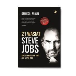 21 Wasiat Steve Jobs: Jurus Sukses Dan Kaya Ala Steve Jobs