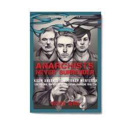 Anarchists Never Surrender: Kaum Anarkis Tak Pernah Menyerah