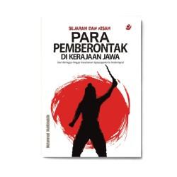 Sejarah & Kisah Para Pemberontak Di Kerajaan Jawa