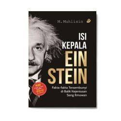 Isi Kepala Einstein : Fakta-Fakta Tersembunyi Di Balik Kejeniusan Sang Ilmuwan