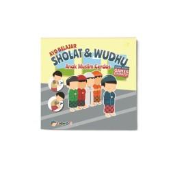 Ayo Belajar Sholat & Wudhu: Anak Muslim Cerdas