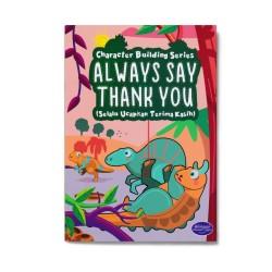 Always Say Thank You: Selalu Ucapkan Terima Kasih