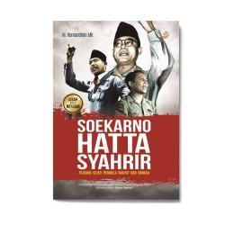 Soekarno Hatta Syahrir: Pejuang Sejati Pembela Rakyat & Bangsa