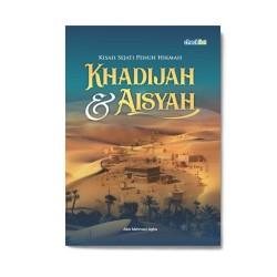 Khadijah & Aisyah: Kisah Sejati Penuh Hikmah