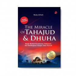 The Miracle Of Tahajud & Dhuha
