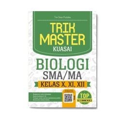 Trik Master Kuasai Biologi Sma/Ma Kelas X, Xi, Xii