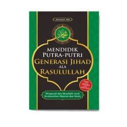 Mendidik Putra-Putri Generasi Jihad Ala Rasulullah