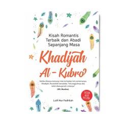 Khadijah Al-Kubro: Kisah Romantis Terbaik & Abadi
