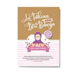 La Tahzan Untuk Istri Bekerja