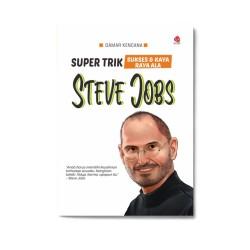 Steve Jobs: Super Trik Sukses & Kaya Raya