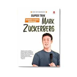 Mark Zuckerberg: Super Trik Sukses & Kaya