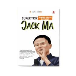 Jack Ma: Super Trik Sukses Dan Kaya Raya