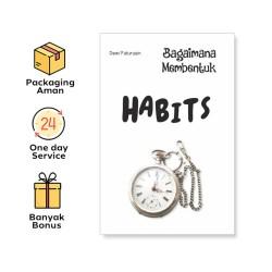 BAGAIMANA MEMBENTUK HABITS