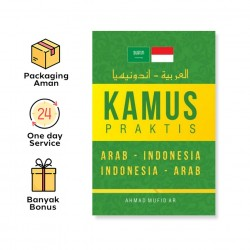 KAMUS PRAKTIS ARAB – INDONESIA, INDONESIA - ARAB