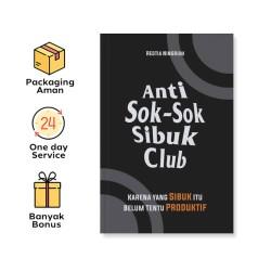 ANTI SOK-SOK SIBUK CLUB: KARENA YANG SIBUK ITU BELUM TENTU PRODUKTIF