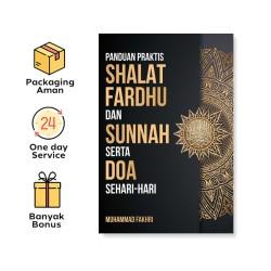 PANDUAN PRAKTIS SHALAT FARDHU & SUNNAH SERTA DOA SEHARI-HARI
