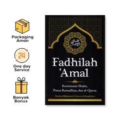 FADHILAH 'AMAL : KEUTAMAAN SHALAT, PUASA RAMADHAN, DAN AL-QURAN