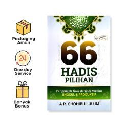 66 HADIS PILIHAN PENGGUGAH JIWA MENJADI MUSLIM UNGGUL DAN PRODUKTIF