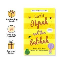 LET'S HIJRAH AND THEN SALIHAH: KARENA HIJRAH BUKAN SEKADAR TREN BERHIJAB MEWAH