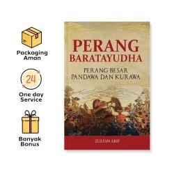 PERANG BARATAYUDHA: PERANG BESAR PANDAWA DAN KURAWA