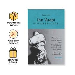 IBN ARABI: SEBUAH BIOGRAFI