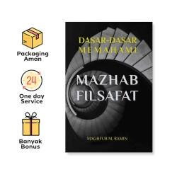 DASAR-DASAR MEMAHAMI MAZHAB FILSAFAT