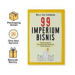 99 IMPERIUM BISNIS : PERJALANAN BERLIKU PERUSAHAAN KECIL MENENGAH MERAIH KEJAYAAN