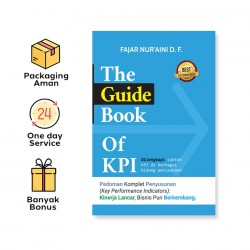 THE GUIDE BOOK OF KPI: PEDOMAN KOMPLET PENYUSUNAN