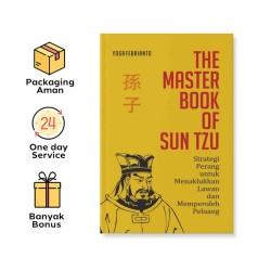 THE MASTER BOOK OF SUN TZU: STRATEGI PERANG UNTUK MENAKLUKKAN LAWAN DAN MEMPEROLEH PELUANG