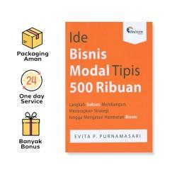 IDE BISNIS MODAL TIPIS 500 RIBUAN: LANGKAH SUKSES MEMBANGUN, MENERAPKAN STRATEGI, HINGGA MENGATASI HAMBATAN BISNIS