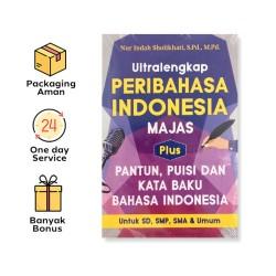 ULTRALENGKAP PERIBAHASA INDONESIA MAJAS, PLUS PANTUN, PUISI, DAN KATA BAKU BAHASA INDONESIA