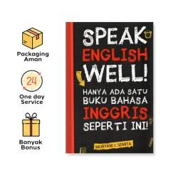 SPEAK ENGLISH WELL!: HANYA ADA SATU BUKU BAHASA INGGRIS SEPERTI INI!