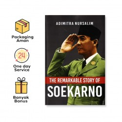 THE REMARKABLE STORY OF SOEKARNO
