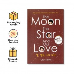 THE MOON, THE STAR, AND OUR LOVE